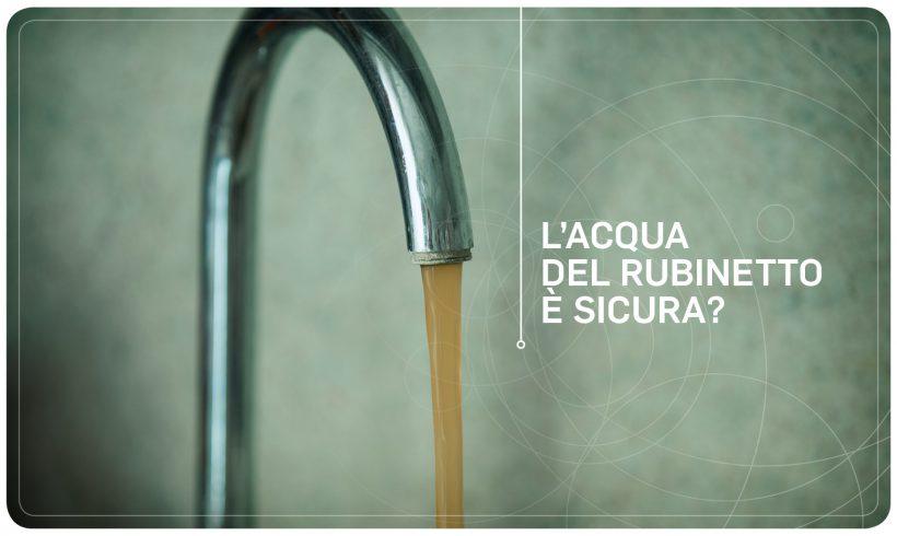 L'Acqua del rubinetto è sicura?