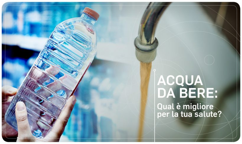 Qual è la migliore acqua da bere per la nostra salute?