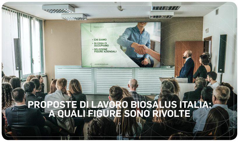 Proposte di lavoro Biosalus Italia: a quali figure sono rivolte
