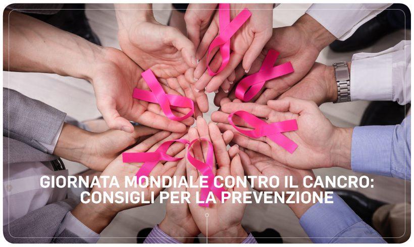 Giornata mondiale contro il cancro: consigli per la prevenzione