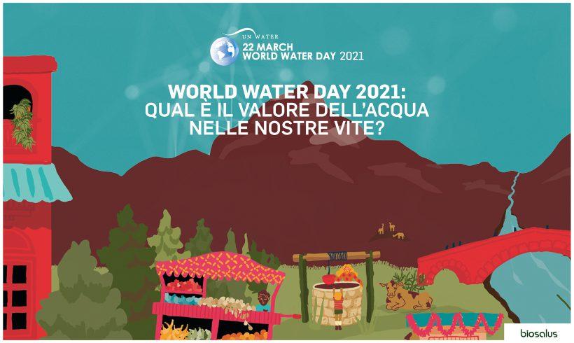 World Water Day 2021: qual è il valore dell'acqua nelle nostre vite?
