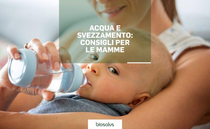 Acqua e svezzamento: consigli per le mamme